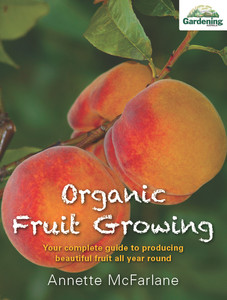 Organic Fruit Growing - Annette McFarlane