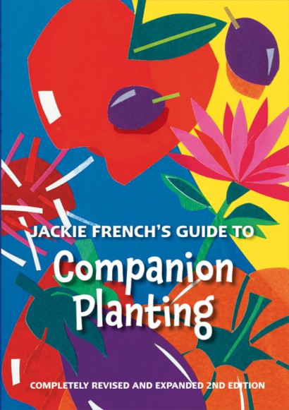 Jackie French's Guide to Companion Planting, 2nd edition